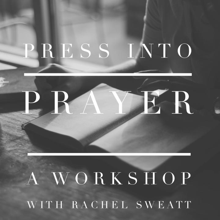 Press Into Prayer Workshop
